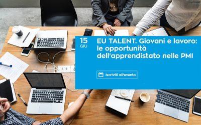 Evento EU Talent | Giovani e Lavoro: le opportunità dell'apprendistato nelle PMI