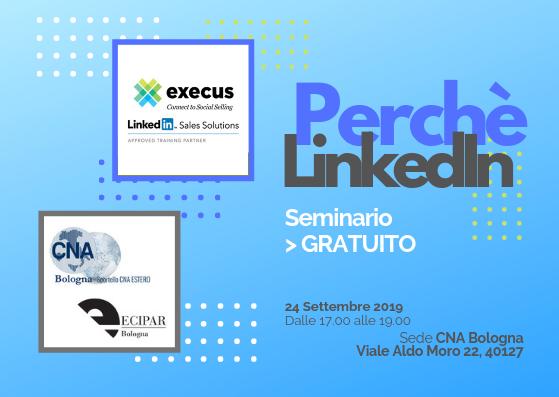 24.09 Seminario Gratuito | Perchè LinkedIn? In collaborazione con Sportello CNA Estero